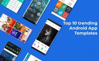 10 Trending Android App Templates and Apps in 2020